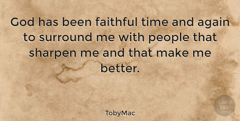 Tobymac God Has Been Faithful Time And Again To Surround Me With