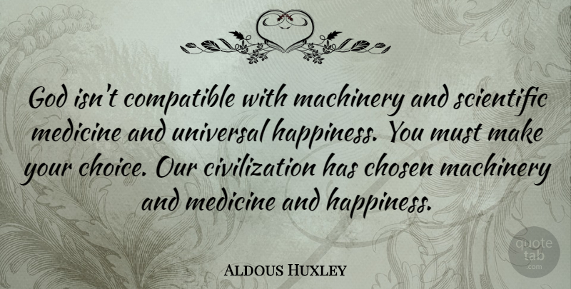 Aldous Huxley God Isnt Compatible With Machinery And Scientific