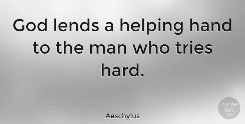 Aeschylus Quote About Love, Spiritual, Men: God Lends A Helping Hand...