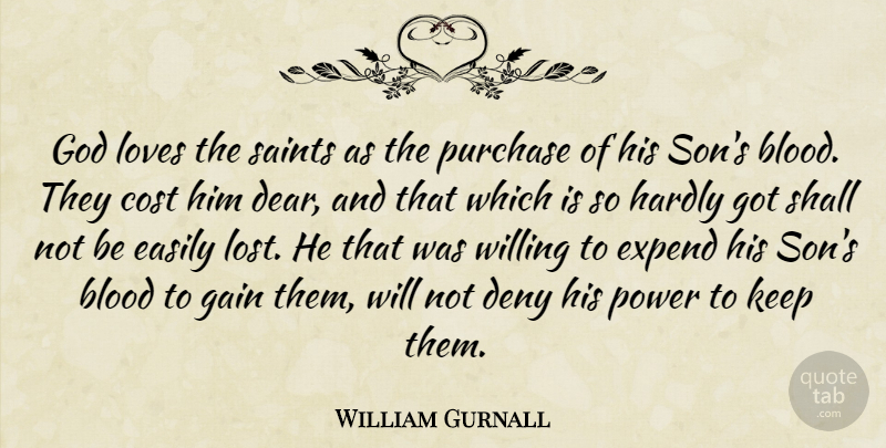 William Gurnall Quote About Son, Blood, Saint: God Loves The Saints As...
