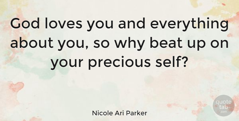 Nicole Ari Parker Quote About Love You, Self, God Love: God Loves You And Everything...