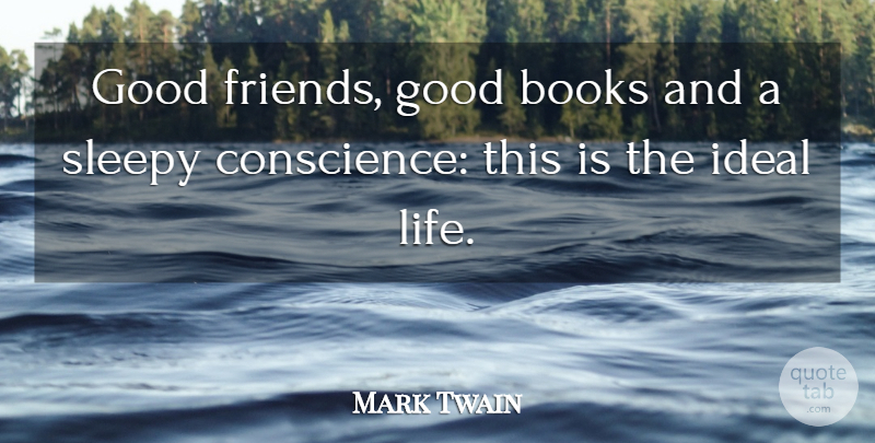 Mark Twain Quote About Life, Friendship, Funny Best Friend: Good Friends Good Books And...