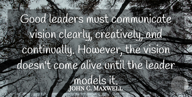 John C Maxwell Good Leaders Must Communicate Vision Clearly