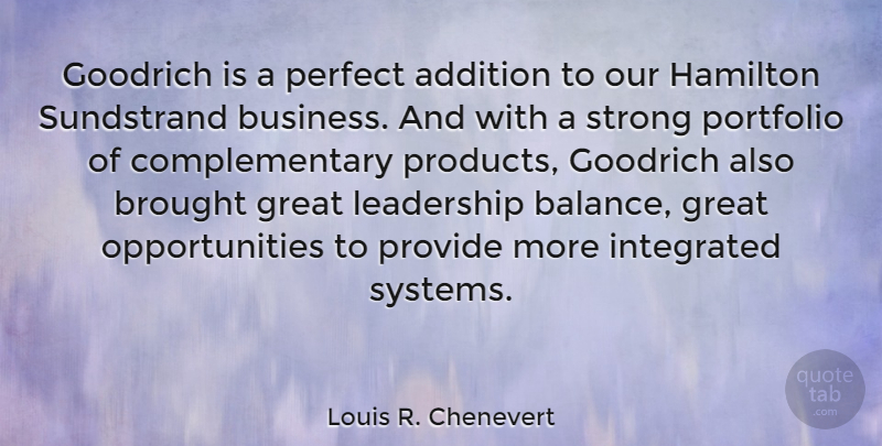 Louis R. Chenevert Quote About Addition, Brought, Business, Great, Hamilton: Goodrich Is A Perfect Addition...