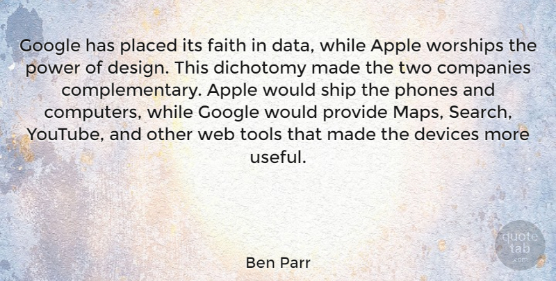 Ben Parr Quote About Data, Two, Apples: Google Has Placed Its Faith...