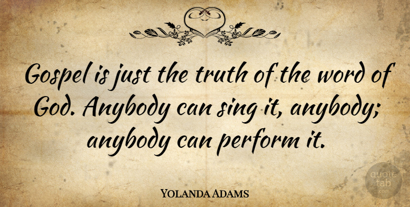 Yolanda Adams Quote About Word Of God: Gospel Is Just The Truth...