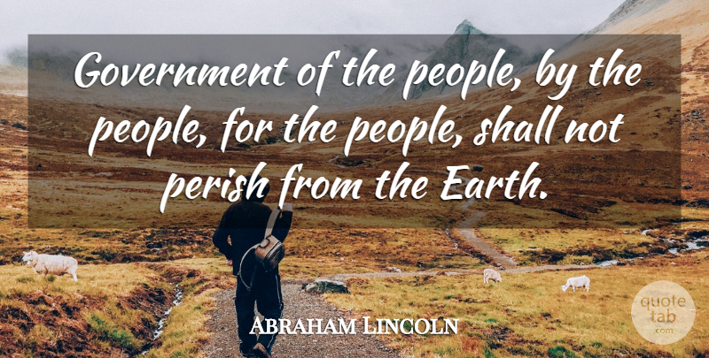 Abraham Lincoln Quote About 4th Of July, Patriotic, Democracies Have: Government Of The People By...