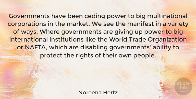 Noreena Hertz Quote About Ability, Giving, Manifest, Power, Protect: Governments Have Been Ceding Power...