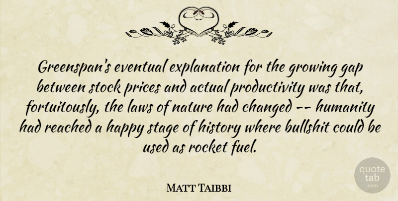 Matt Taibbi Quote About Law, Bullshit, Humanity: Greenspans Eventual Explanation For The...