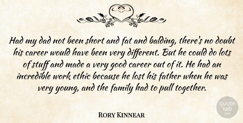 Rory Kinnear: Had my dad not been short and fat and balding ...