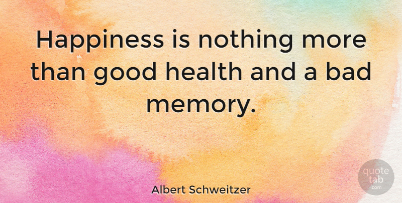 Albert Schweitzer Quote About Happiness, Gratitude, Memories: Happiness Is Nothing More Than...