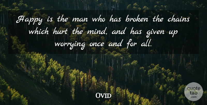Ovid Quote About Hurt, Men, Worry: Happy Is The Man Who...