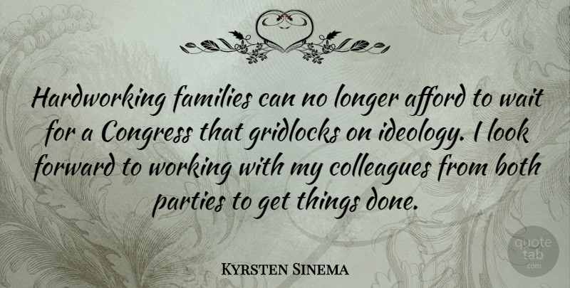 Kyrsten Sinema Quote About Party, Waiting, Done: Hardworking Families Can No Longer...