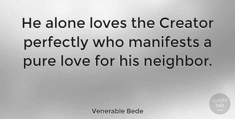 Venerable Bede Quote About Purity And Love, Serving Others, One Love: He Alone Loves The Creator...