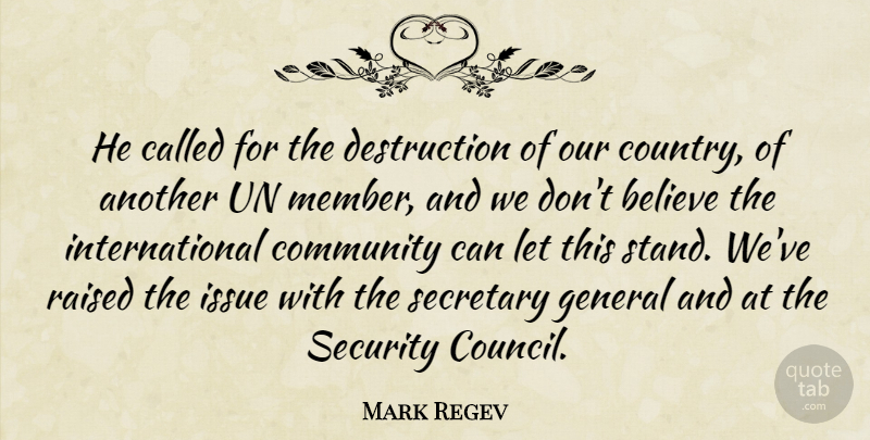 Mark Regev Quote About Believe, Community, General, Issue, Raised: He Called For The Destruction...