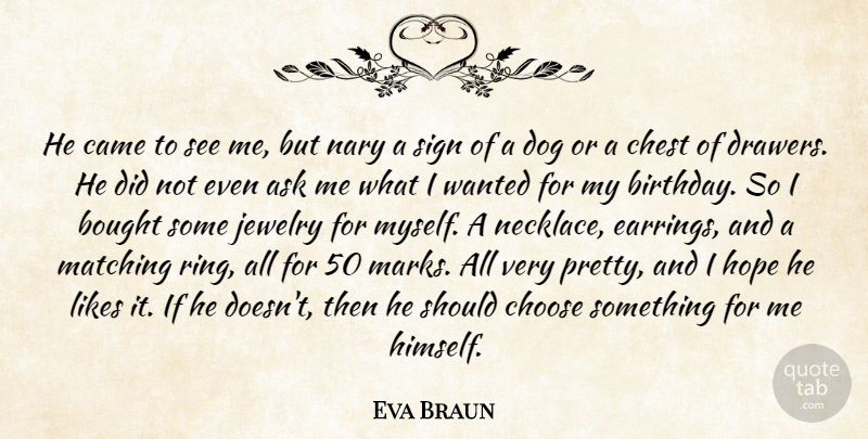 Eva Braun He Came To See Me But Nary A Sign Of A Dog Or A Chest Of