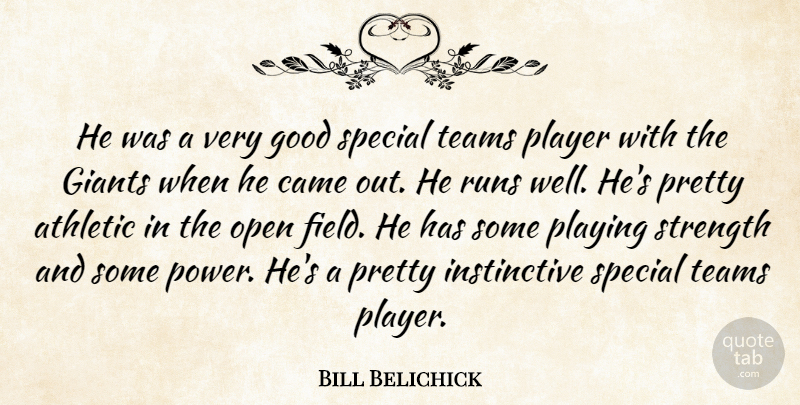 Bill Belichick Quote About Athletic, Came, Giants, Good, Open: He Was A Very Good...