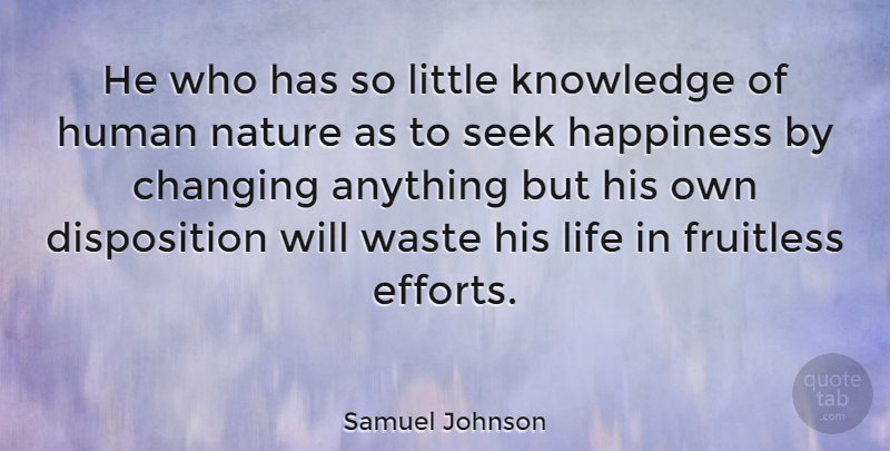 Samuel Johnson He Who Has So Little Knowledge Of Human Nature As To