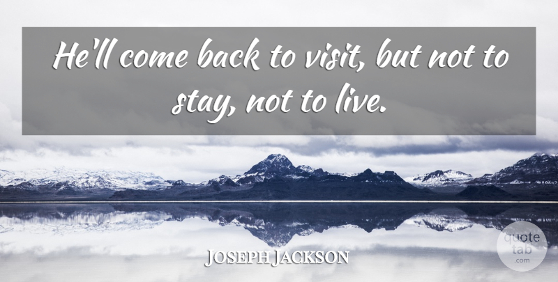 Joseph Jackson Quote About American Businessman: Hell Come Back To Visit...