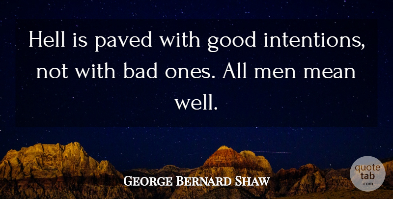 George Bernard Shaw Quote About Witty, Mean, Men: Hell Is Paved With Good...