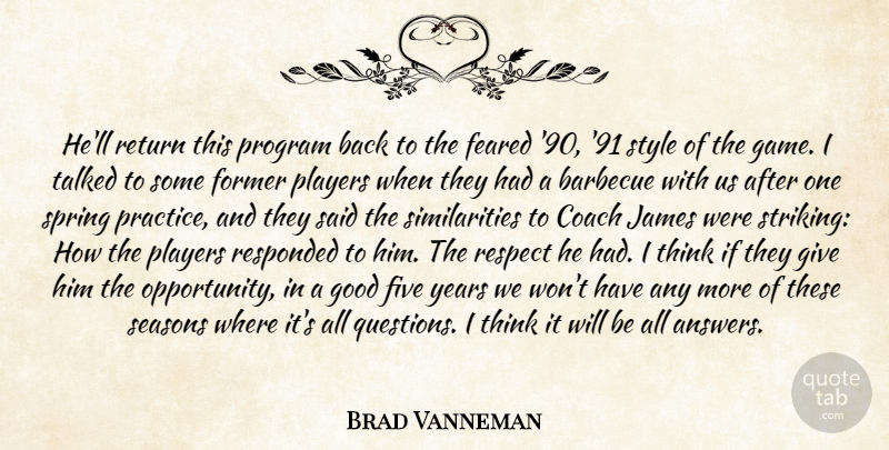 Brad Vanneman Quote About Barbecue, Coach, Feared, Five, Former: Hell Return This Program Back...
