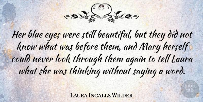 Laura Ingalls Wilder Her Blue Eyes Were Still Beautiful But They