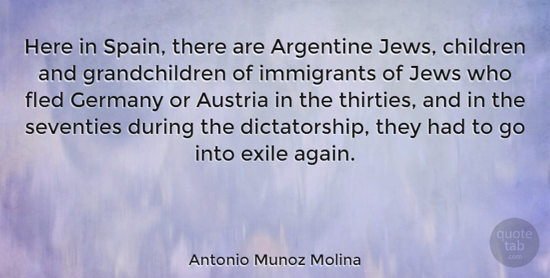 Antonio Munoz Molina Quote About Children, Germany, Austria: Here In Spain There Are...
