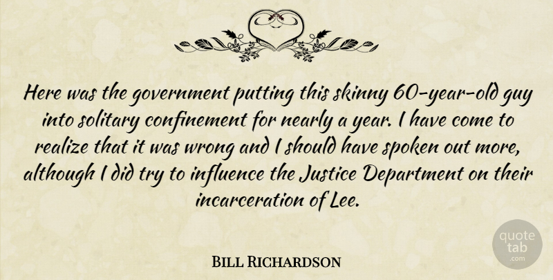Bill Richardson Quote About Although, Department, Government, Guy, Influence: Here Was The Government Putting...