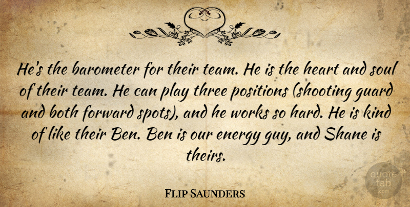 Flip Saunders Quote About Barometer, Ben, Both, Energy, Forward: Hes The Barometer For Their...