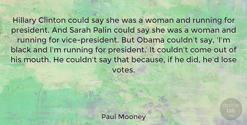 Paul Mooney: Hillary Clinton could say she was a woman and ...