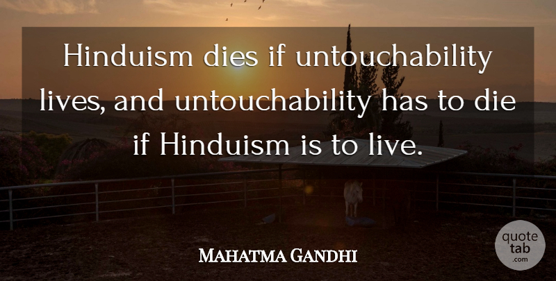 Mahatma Gandhi Quote About Hinduism, Untouchability, Ifs: Hinduism Dies If Untouchability Lives...