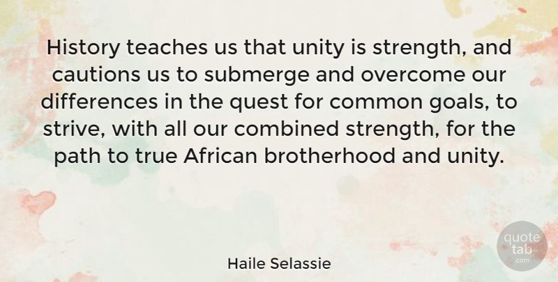 Haile Selassie History Teaches Us That Unity Is Strength And
