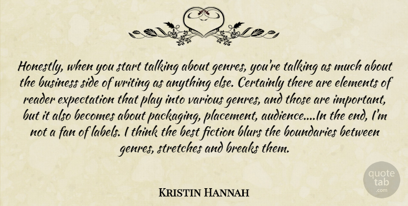 Kristin Hannah Quote About Writing, Thinking, Play: Honestly When You Start Talking...