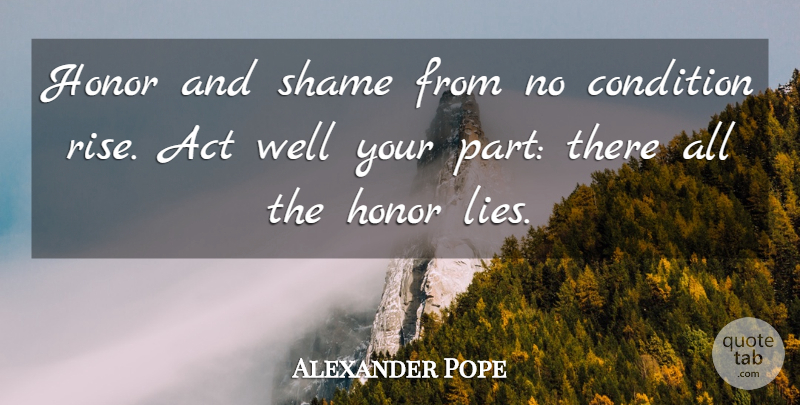 Alexander Pope Quote About Inspirational, Lying, Character: Honor And Shame From No...