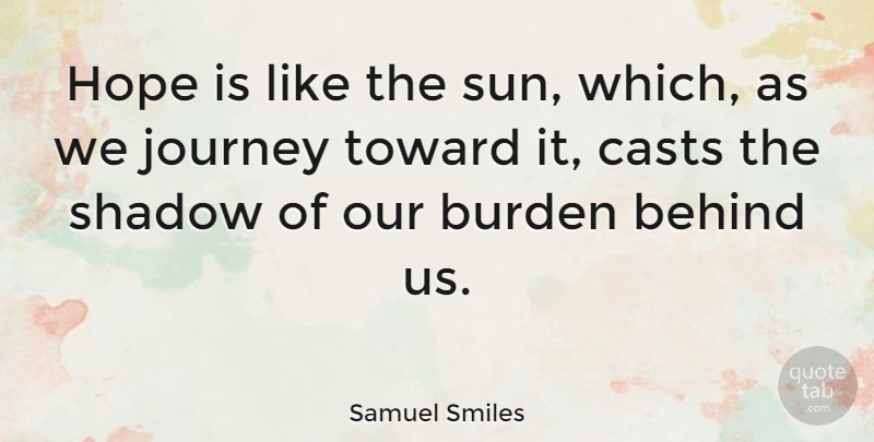 Samuel Smiles Quote About Inspirational, Hope, Motivation: Hope Is Like The Sun...