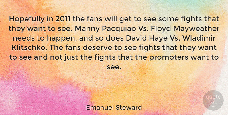 Emanuel Steward Quote About Fighting, Fans, Doe: Hopefully In 2011 The Fans...