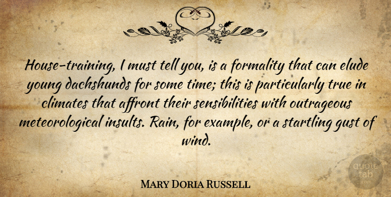 Mary Doria Russell Quote About Rain, Wind, House: House Training I Must Tell...