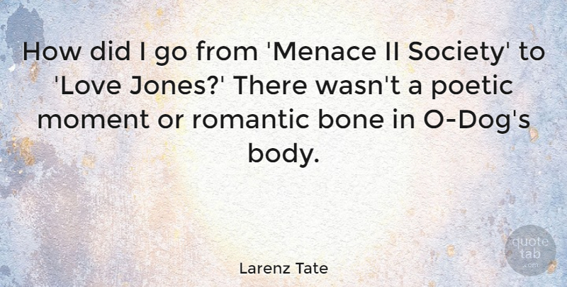 Love Jones Quotes Unique Larenz Tate How Did I Go From 'Menace II Society' To 'Love Jones