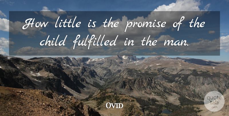 Ovid Quote About Children, Men, Promise: How Little Is The Promise...