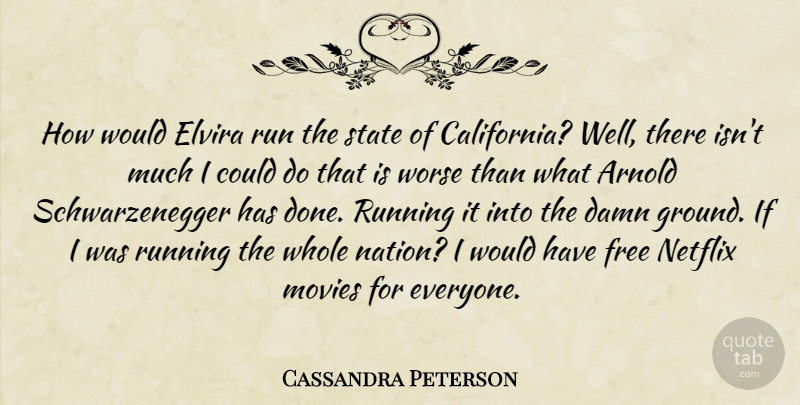 Cassandra Peterson Quote About Running, California, Done: How Would Elvira Run The...