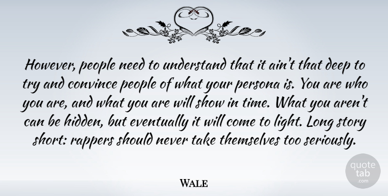 Wale However People Need To Understand That It Aint That Deep