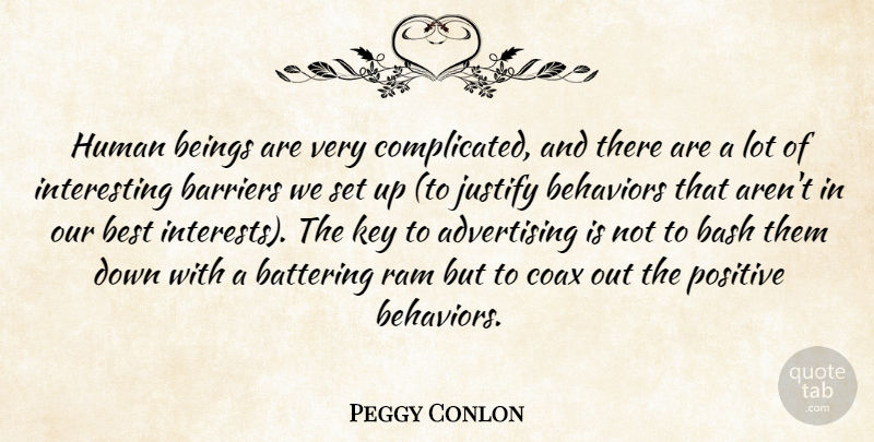 Peggy Conlon Quote About Advertising, Barriers, Bash, Beings, Best: Human Beings Are Very Complicated...