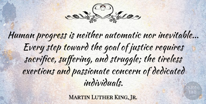 Martin Luther King, Jr. Quote About Change, Work, Struggle: Human Progress Is Neither Automatic...