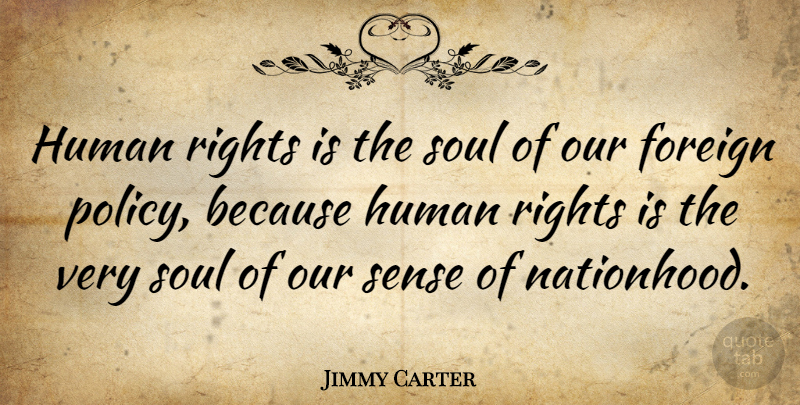 Jimmy Carter: Human rights is the soul of our foreign policy