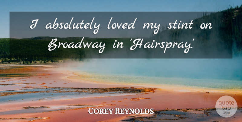 Corey Reynolds Quote About Broadway, Hairspray: I Absolutely Loved My Stint...