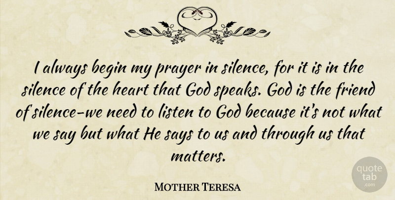 Mother Teresa Quote About Prayer, Heart, Silence: I Always Begin My Prayer...