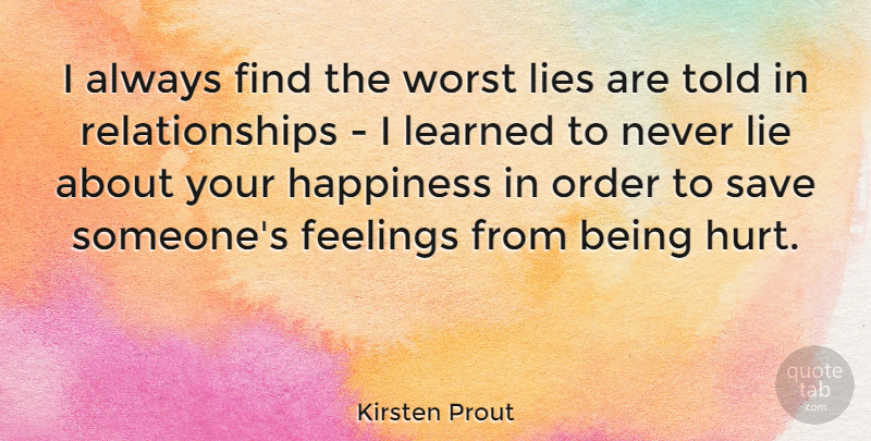 Kirsten Prout: I always find the worst lies are told in ...