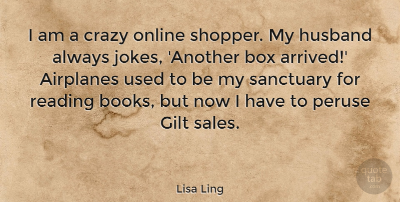 Lisa Ling Quote About Box, Crazy, Online, Sanctuary: I Am A Crazy Online...