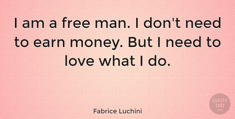 Fabrice Luchini I Am A Free Man I Dont Need To Earn Money But I