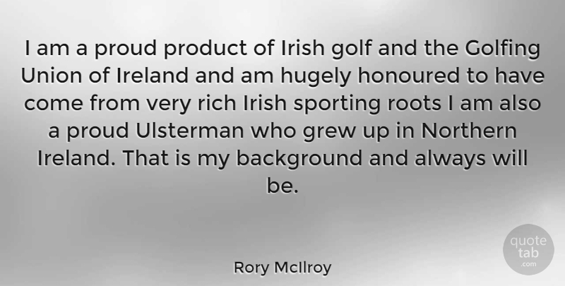 Rory Mcilroy I Am A Proud Product Of Irish Golf And The Golfing